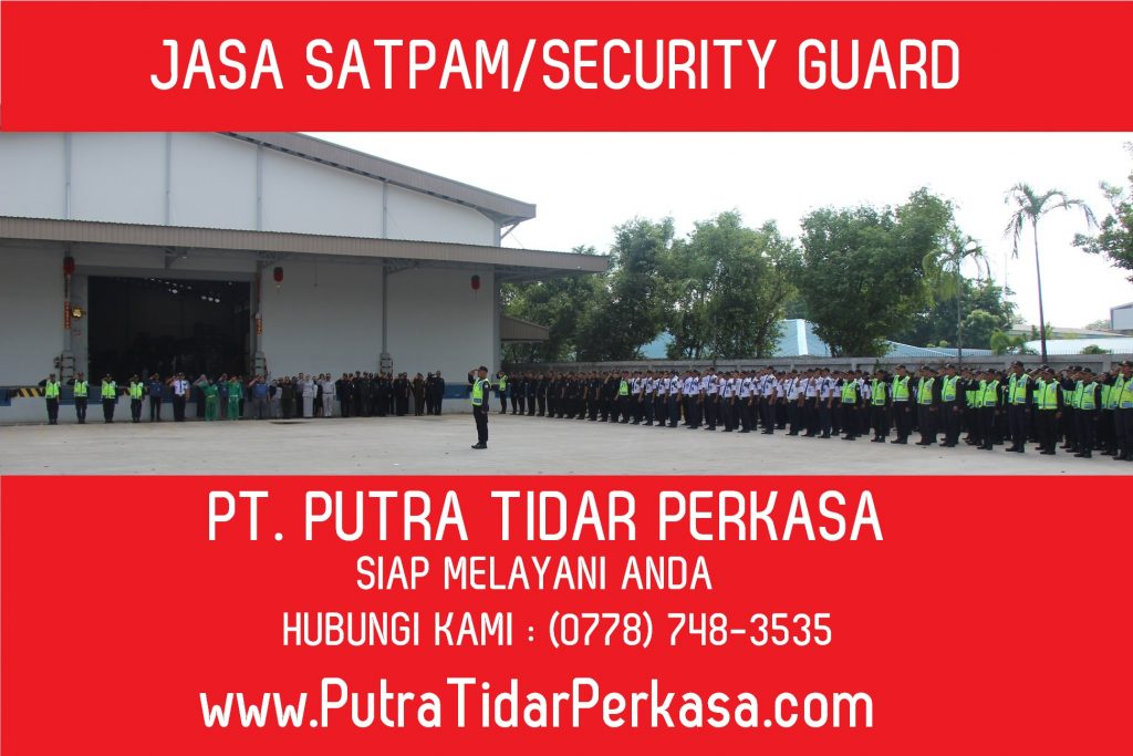 Jasa Satpam Security Guard Call 0778 748 3535