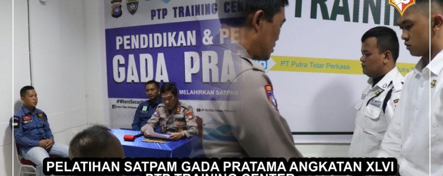 Pelatihan Gada Pratama angkatan 46 - PTP Training Center - Pelatihan Satpam di Batam