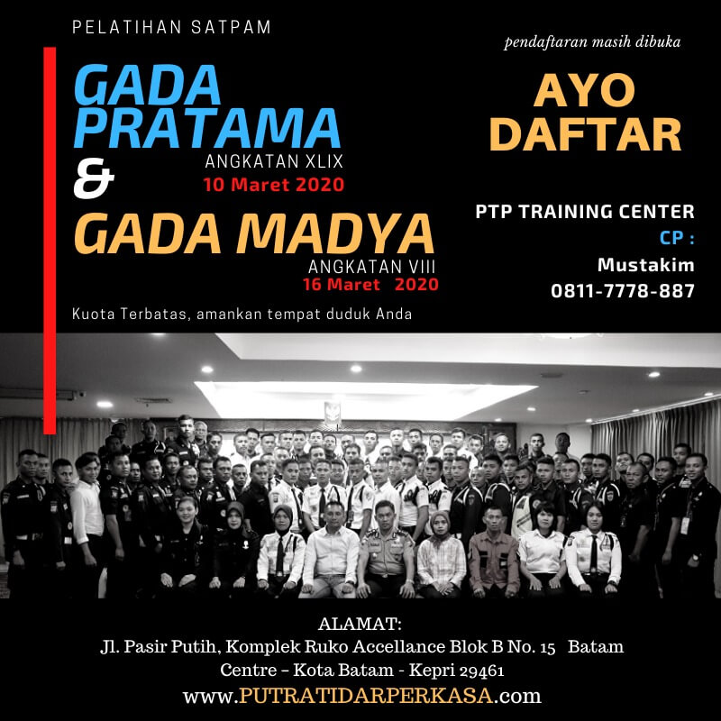 Pelatihan Satpam Gada Pratama angkatan 49 dan Gada Madya angkatan 8 - PTP Training Center - Kota Batam