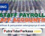 Loker Staff Accounting dan Payroll