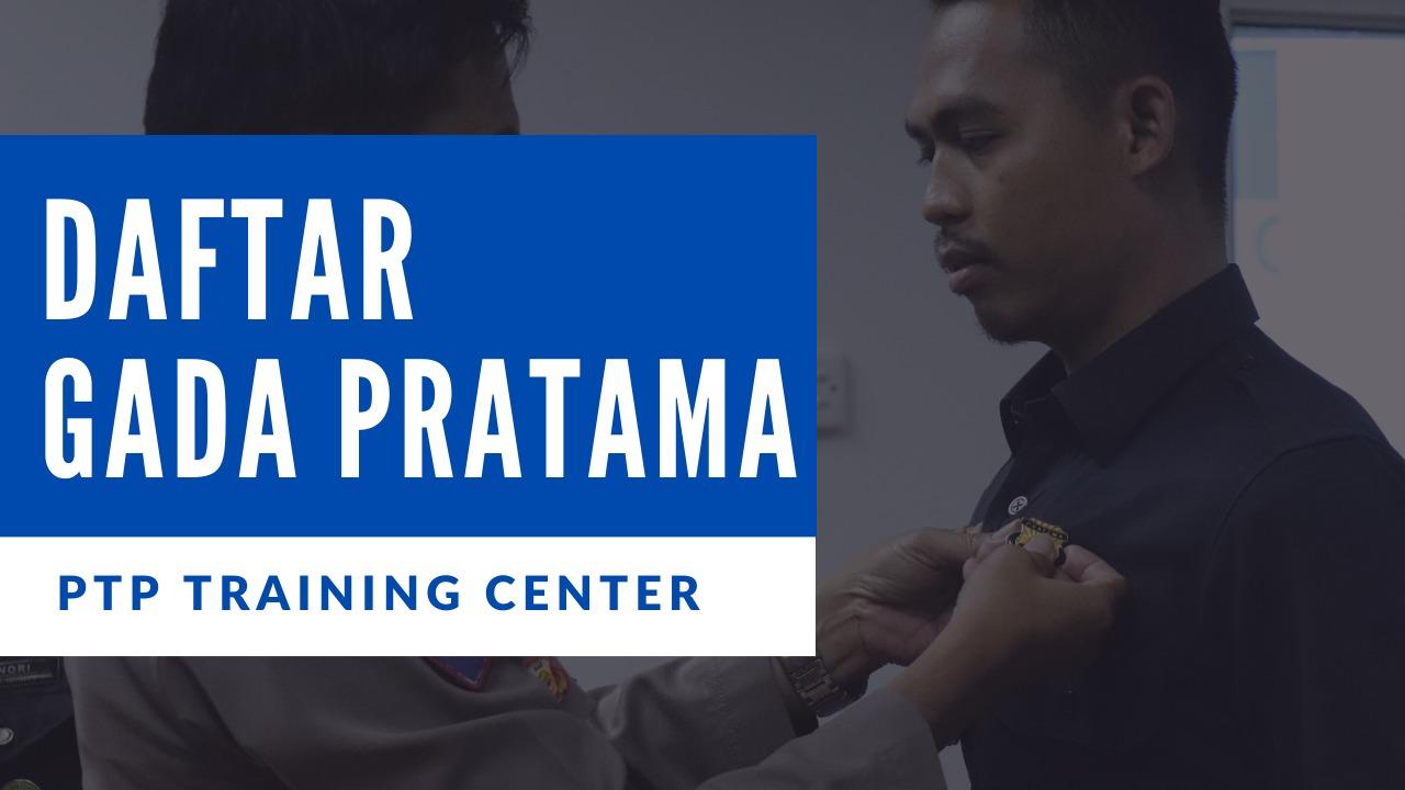 Pelatihan Satpam Gada Pratama angkatan LVI Telah Dibuka, Ayo Segera Daftar