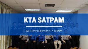 Read more about the article Syarat Perpanjangan KTA Satpam
